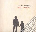 Senza titolo cd musicale di Luca Carboni