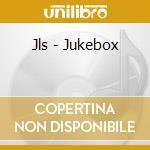 Jls - Jukebox cd musicale di Jls