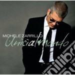 Unici al mondo cd musicale di Michele Zarrillo