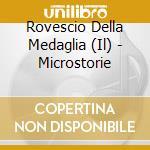 Microstorie cd musicale di Rovescio della medag
