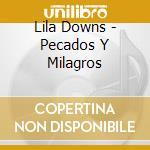 Pecados y milagros cd musicale di Lila Downs