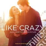 Like crazy cd musicale di Colonna Sonora