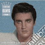 Elvis Presley - I Am An Elvis Fan cd musicale di Elvis Presley