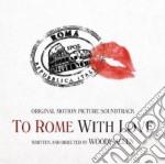 To rome with love cd musicale di Artisti Vari