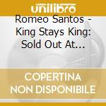 King stays king cd musicale di Romeo Santos