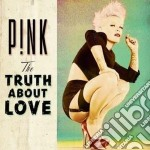 The truth about love cd musicale di Pink