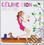 Sans attendre cd musicale di Celine Dion