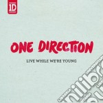 Live while we're young cd musicale di One Direction