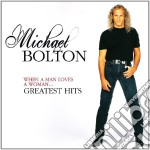 When a man loves a woman... greatest hit cd musicale di Michael Bolton