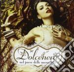 Dolcenera nel paese delle meraviglie cd musicale di Dolcenera