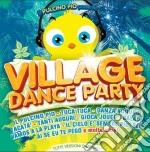 Il pulcino pio presenta: village dance party cd musicale di Artisti Vari