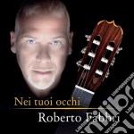 Nei tuoi occhi cd musicale di Roberto Fabbri