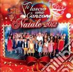 Ti lascio una canzone natale 2012 cd musicale di Artisti Vari