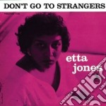DON'T GO TO STRANGER'S cd musicale di Etta Jones