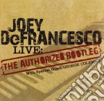 Joey De Francesco - Authorised Bootleg Live cd musicale di DE FRANCESCO JOEY