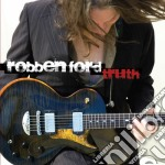 Robben Ford - Truth cd musicale di Robben Ford