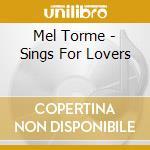Mel Torme - Sings For Lovers cd musicale di Mel Torme
