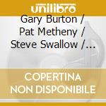 Gary Burton / Pat Metheny - Quartet Live! cd musicale di BURTON-METHENY-SWALLOW-SANCHEZ