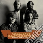 COVERS THE CLASSICS cd musicale di CREEDENCE CLEARWATER REVIVAL