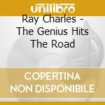 THE GENIUS HITS THE ROAD                  cd musicale di Ray Charles