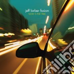 Now is the time cd musicale di Jeff Lorber