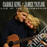 LIVE AT THE TROUBADOUR cd musicale di KING CAROLE & JAMES TAYLOR