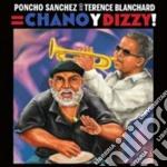 Poncho Sanchez / Terence Blanchard - Chano Y Dizzy! cd musicale di Blan Sanchez poncho