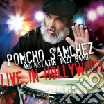 Live in hollywood cd musicale di Poncho Sanchez