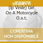(LP VINILE) GIRL ON A MOTORCYCLE O.S.T.               lp vinile di Les Reed