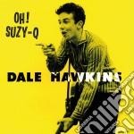 (LP VINILE) Oh! suzy q lp vinile di Dale Hawkins