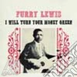 (LP VINILE) I WILL TURN YOUR MONEY GREEN              lp vinile di Furry Lewis