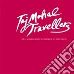 (LP VINILE) Live at moderna museet stockholm july 19 lp vinile di Taj mahal travellers