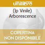 (LP VINILE) ARBORESCENCE                              lp vinile di Tentacles Ozric