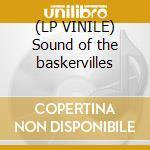 (LP VINILE) Sound of the baskervilles lp vinile di Headcoats Thee