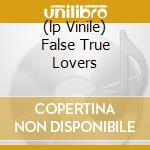 (LP VINILE) FALSE TRUE LOVERS                         lp vinile di Shirley Collins