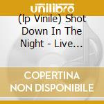 (LP VINILE) SHOT DOWN IN THE NIGHT - LIVE 1979        lp vinile di HAWKWIND