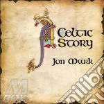 (LP VINILE) A CELTIC STORY                            lp vinile di Jon Mark