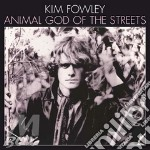 (LP VINILE) ANIMAL GOD OF THE STREETS                 lp vinile di Kim Fowley