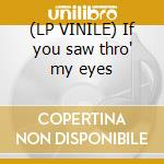 (LP VINILE) If you saw thro' my eyes lp vinile di Ian Matthews