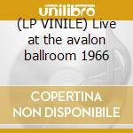 (LP VINILE) Live at the avalon ballroom 1966 lp vinile di Messenge Quicksilver