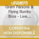LIVE AVALON BALLROOM 1969 cd musicale di GRAM PARSONS & FLYING BURRITO BR