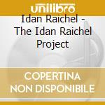 Idan Raichel - The Idan Raichel Project cd musicale di IDAN RAICHEL PROJECT