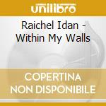 WITHIN MY WALLS                           cd musicale di Idan Raichel