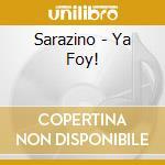 Sarazino - Ya Foy! cd musicale di SARAZINO