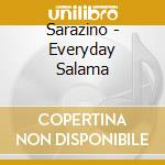 Sarazino-everyday salama cd cd musicale di Sarazino