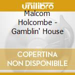 GAMBLIN HOUSE cd musicale di HOLCOMBE MALCOLM