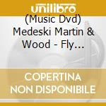 Fly in a bottle cd musicale di Medeski martin & wood