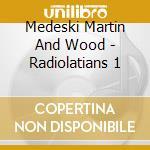 Radiolarians i cd musicale di Medeski martin & wood