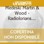 Radiolarians ii cd musicale di Martin Medeski