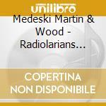 Radiolarians iii cd musicale di Medeski martin & wood